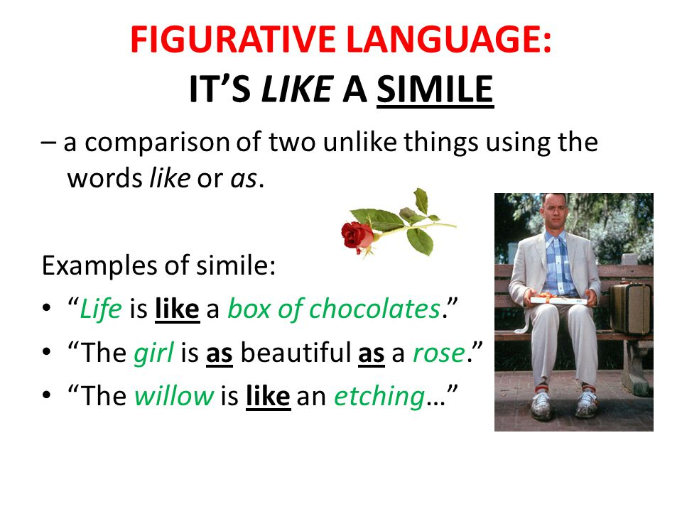 FIGURATIVE LANGUAGE: IT'S LIKE A SIMILE