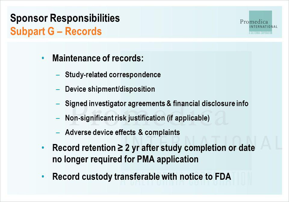 Sponsor Responsibilities Subpart G – Records