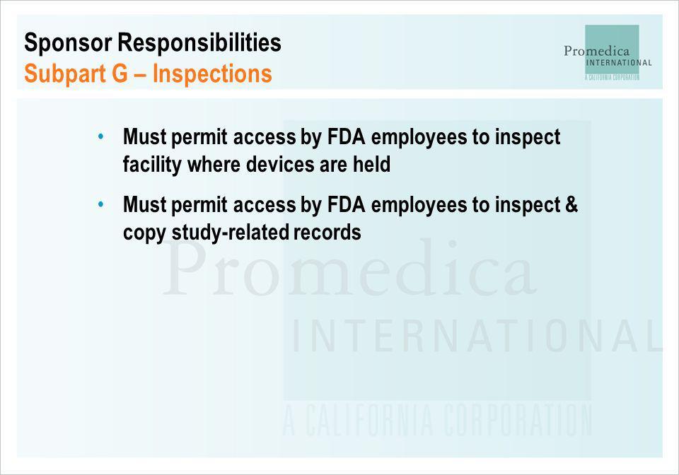 Sponsor Responsibilities Subpart G – Inspections