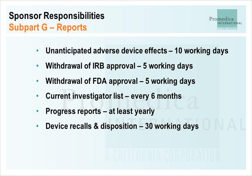 Sponsor Responsibilities Subpart G – Reports