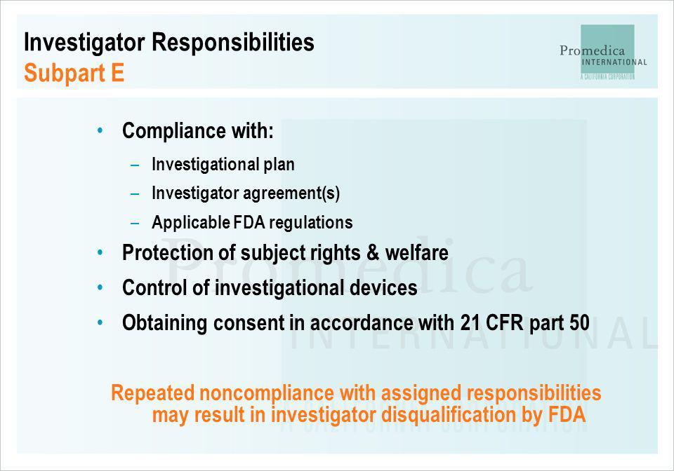 Investigator Responsibilities Subpart E