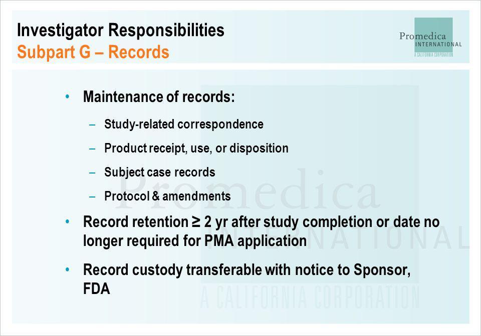 Investigator Responsibilities Subpart G – Records
