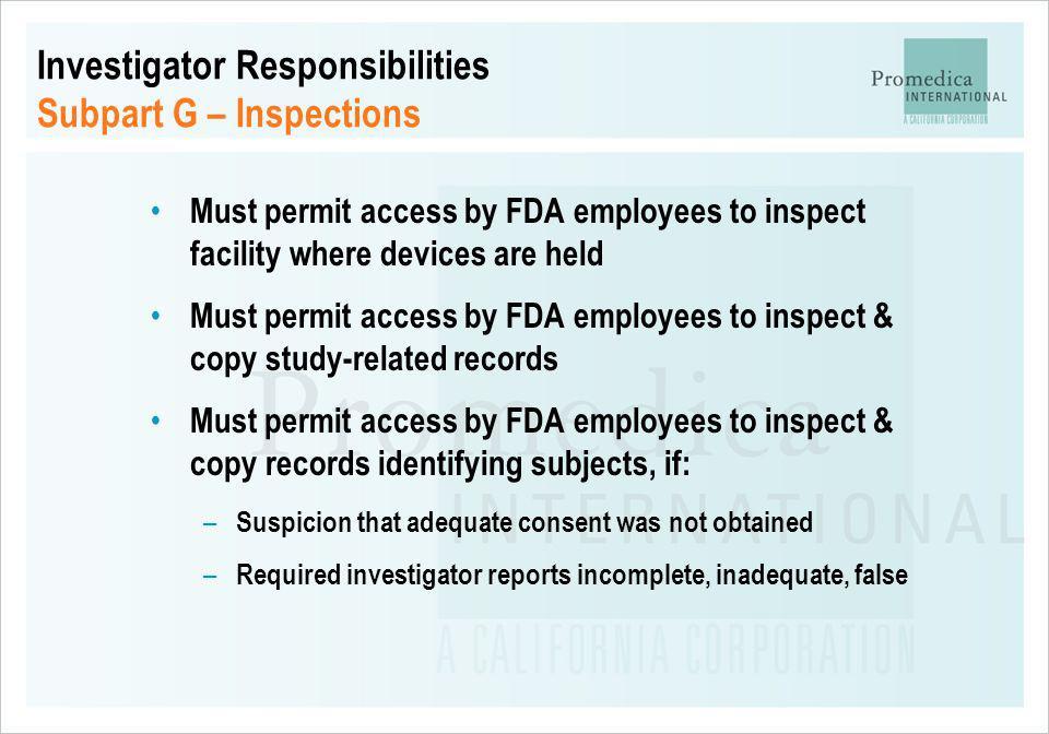 Investigator Responsibilities Subpart G – Inspections