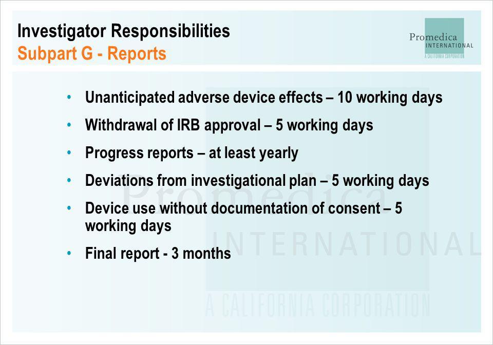 Investigator Responsibilities Subpart G - Reports