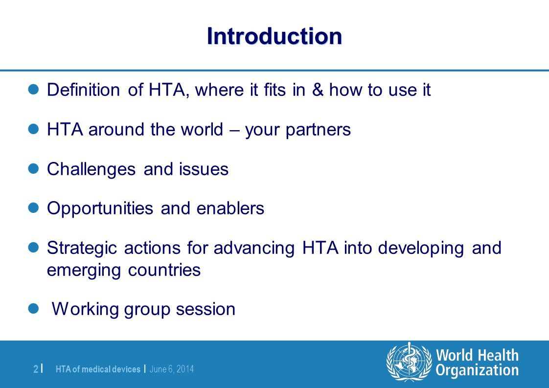 Introduction Definition of HTA, where it fits in & how to use it