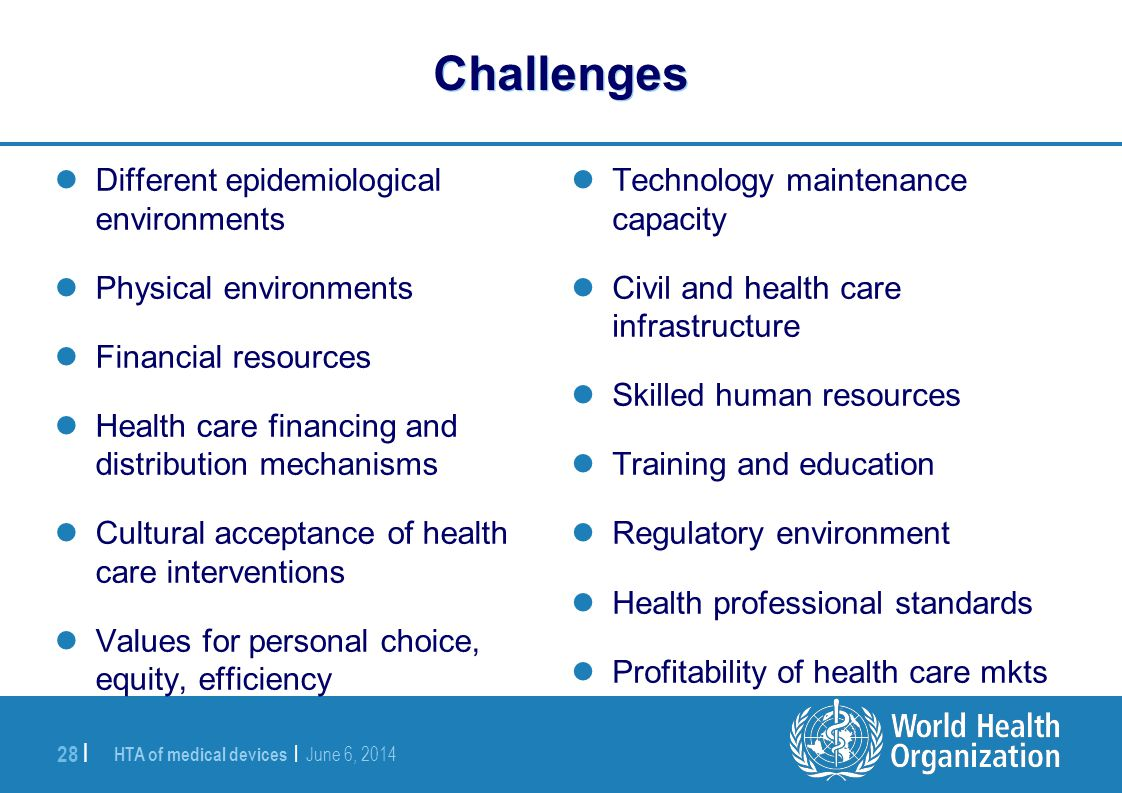 Challenges Different epidemiological environments