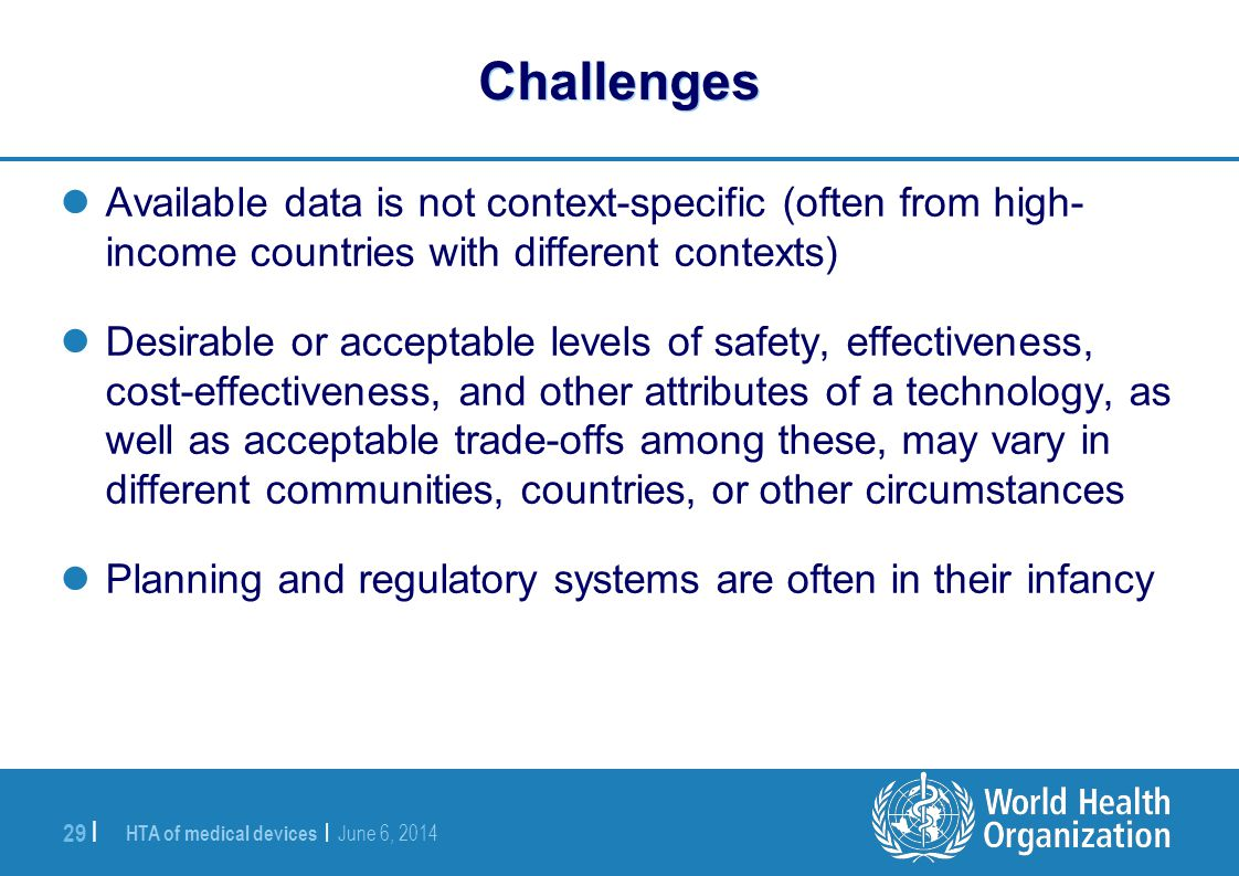 Challenges Available data is not context-specific (often from high- income countries with different contexts)