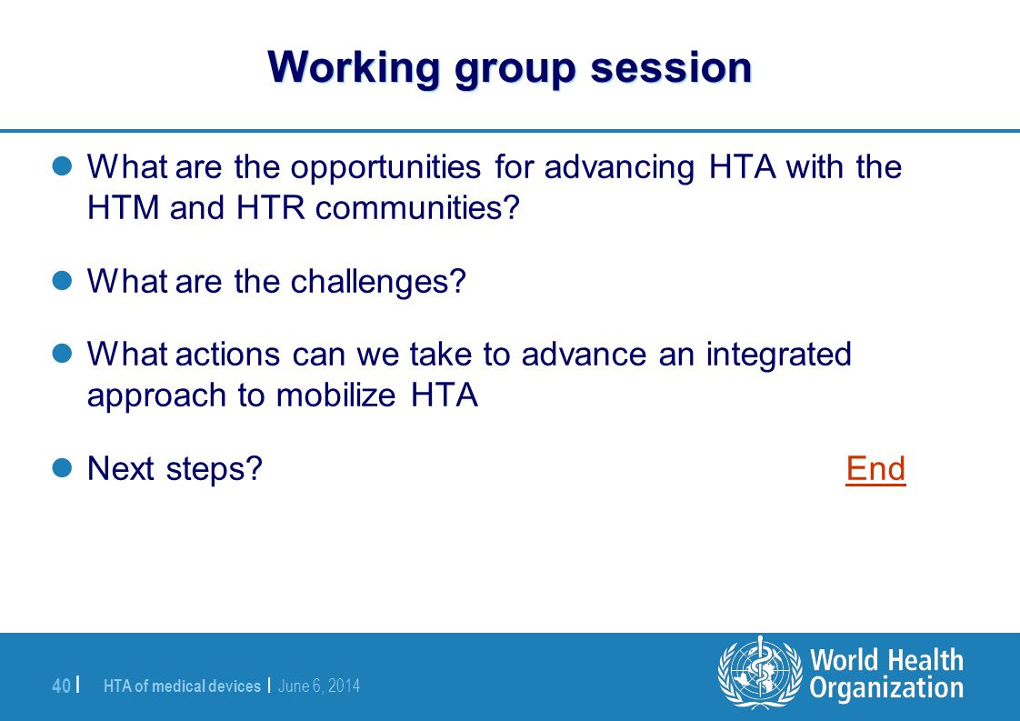 Working group session What are the opportunities for advancing HTA with the HTM and HTR communities