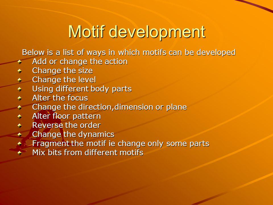 Motif development Below is a list of ways in which motifs can be developed. Add or change the action.