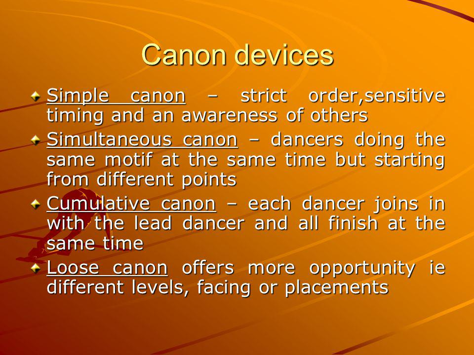 Canon devices Simple canon – strict order,sensitive timing and an awareness of others.