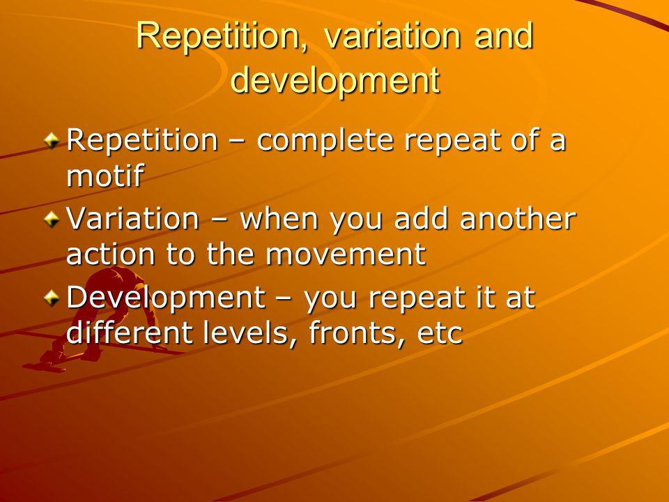 Repetition, variation and development