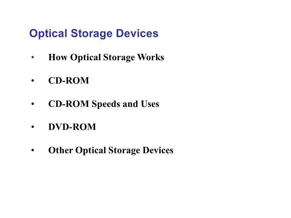 optical storage devices Learn about computing peripherals, including inputs, outputs and storage devices with bitesize gcse computer science.