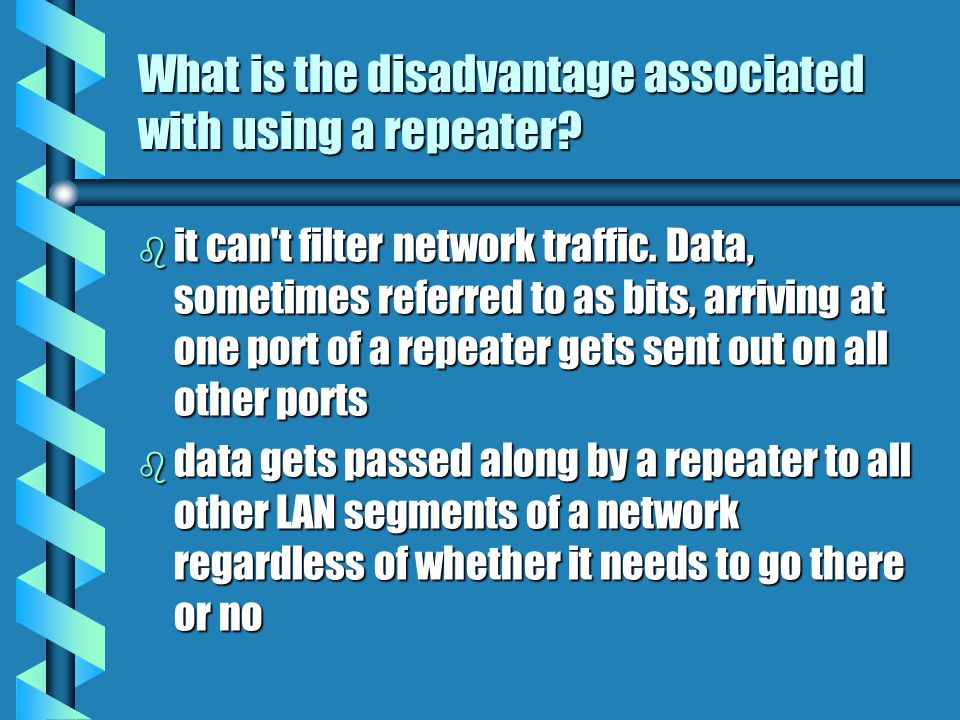 What is the disadvantage associated with using a repeater