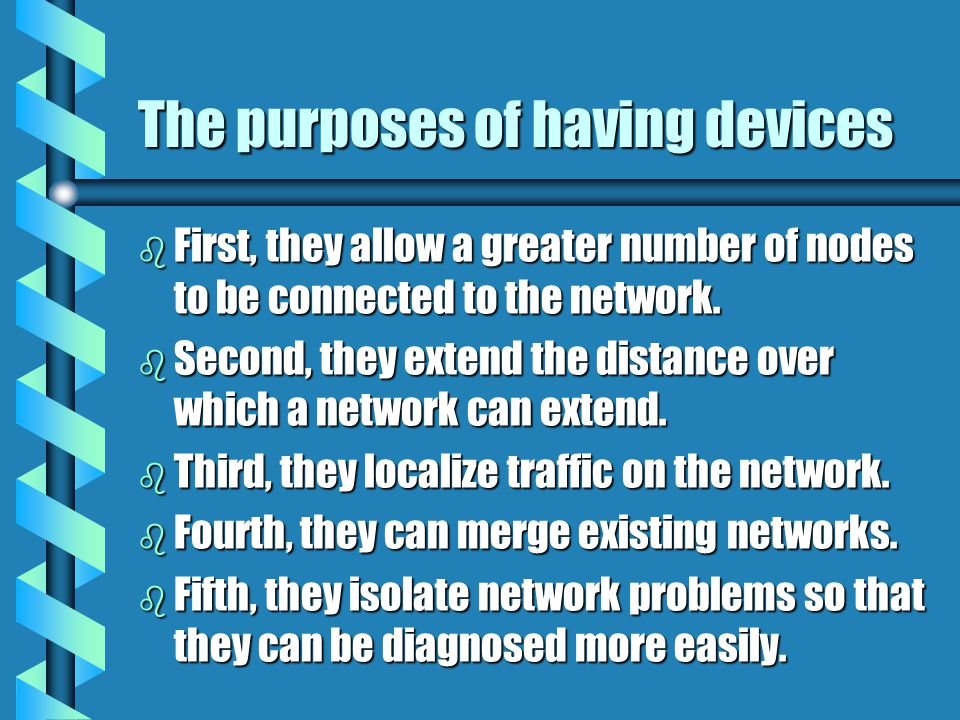 The purposes of having devices