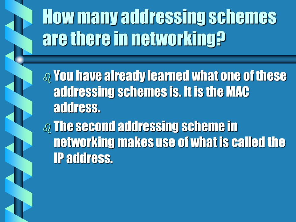 How many addressing schemes are there in networking