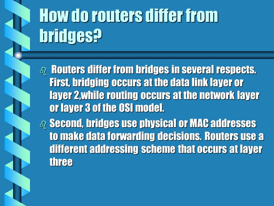 How do routers differ from bridges