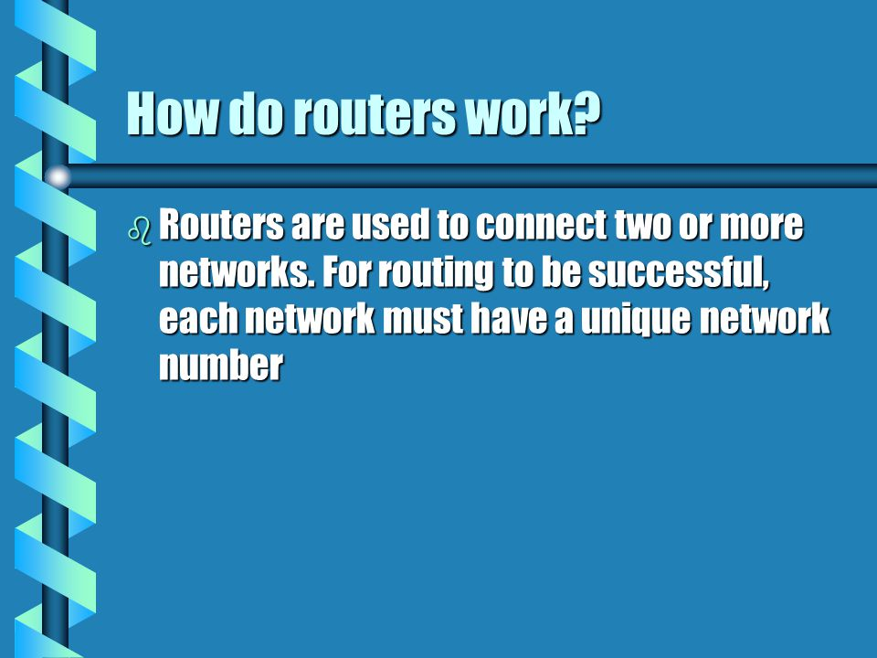 How do routers work. Routers are used to connect two or more networks.