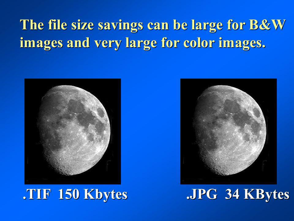 The file size savings can be large for B&W images and very large for color images.