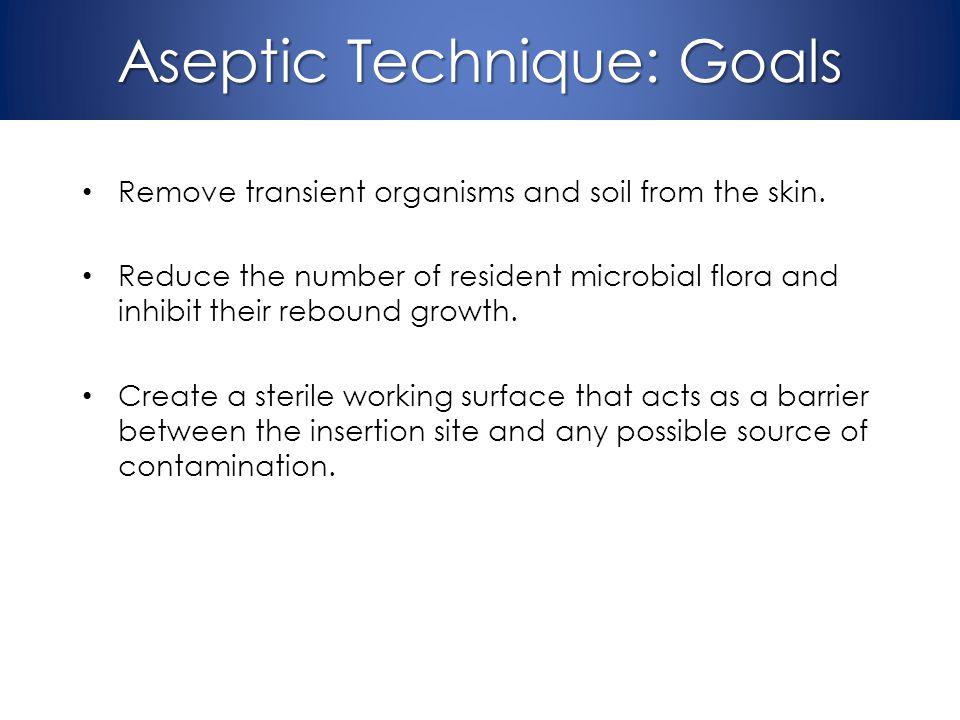 Aseptic Technique: Goals