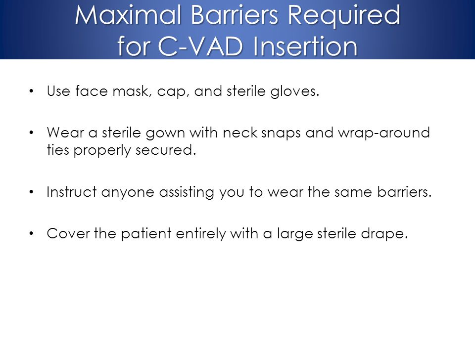Maximal Barriers Required for C-VAD Insertion
