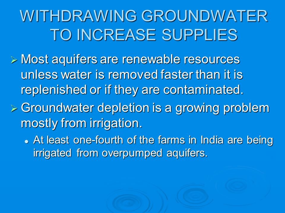 WITHDRAWING GROUNDWATER TO INCREASE SUPPLIES