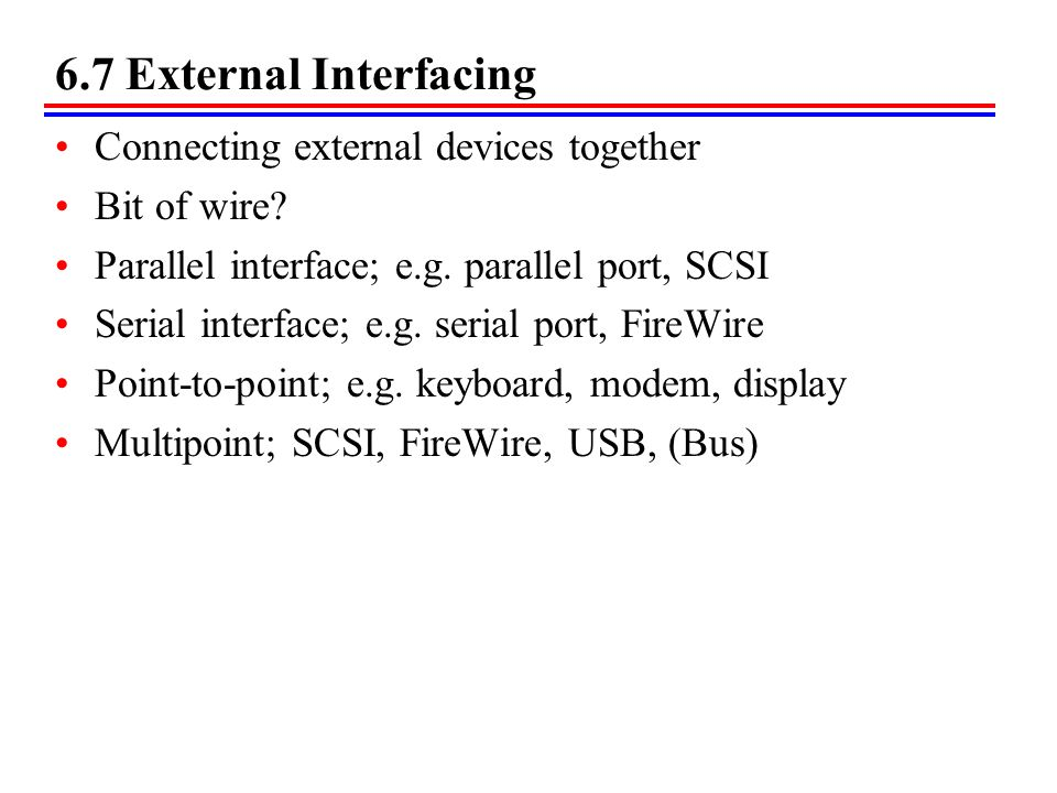 6.7 External Interfacing Connecting external devices together