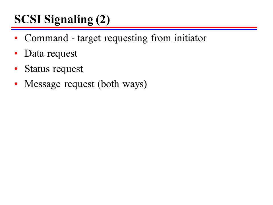 SCSI Signaling (2) Command - target requesting from initiator