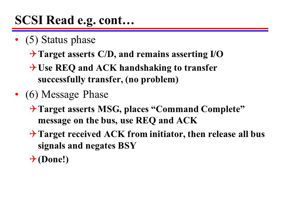 SCSI Read e.g. cont… (5) Status phase (6) Message Phase