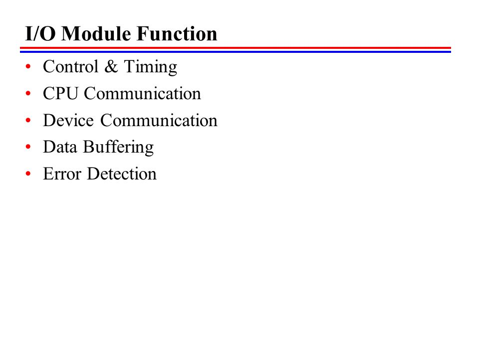 I/O Module Function Control & Timing CPU Communication