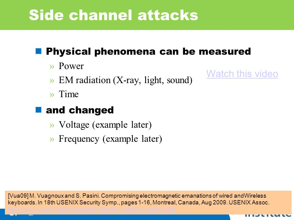 Side channel attacks Physical phenomena can be measured Power