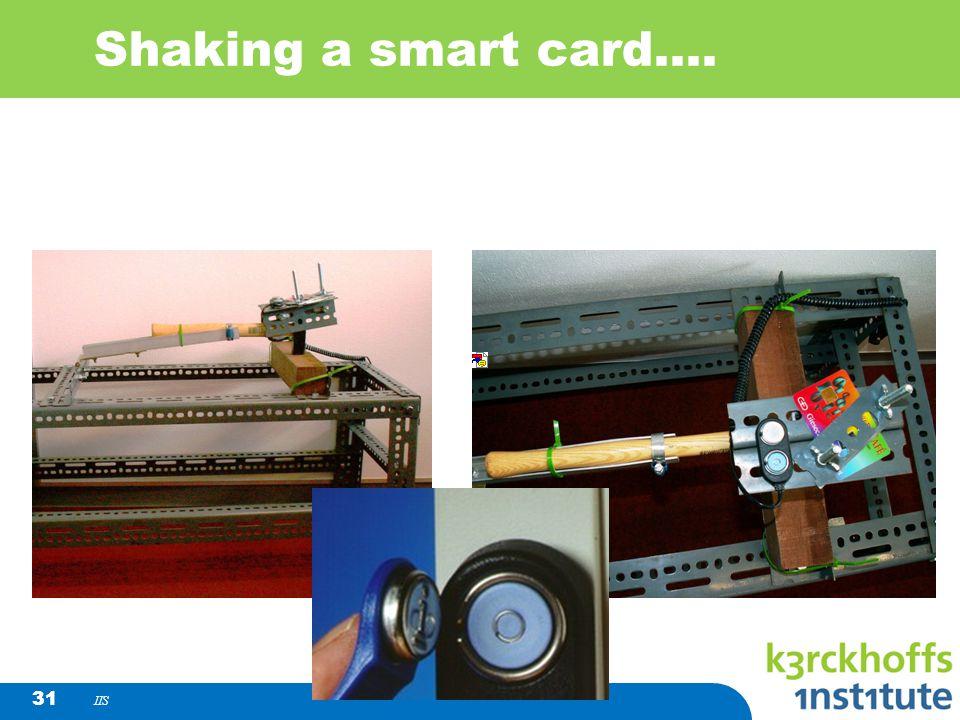 Shaking a smart card.... IIS