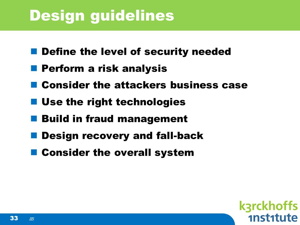 Design guidelines Define the level of security needed