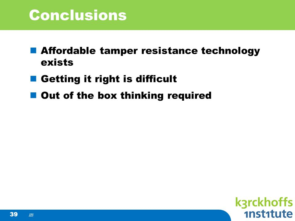 Conclusions Affordable tamper resistance technology exists
