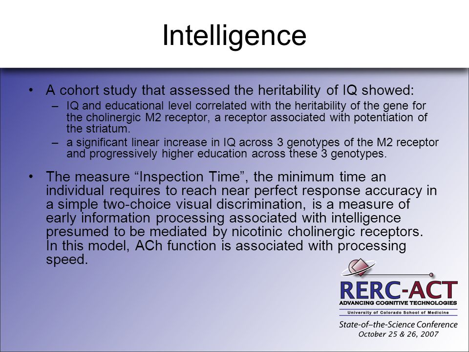 Intelligence A cohort study that assessed the heritability of IQ showed: