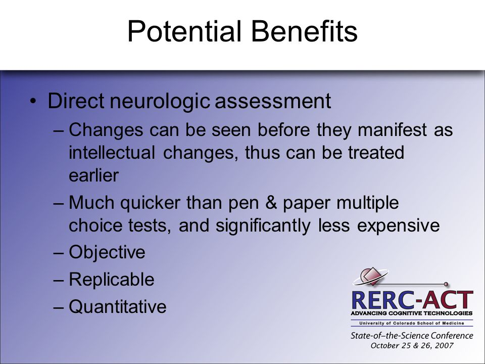 Potential Benefits Direct neurologic assessment