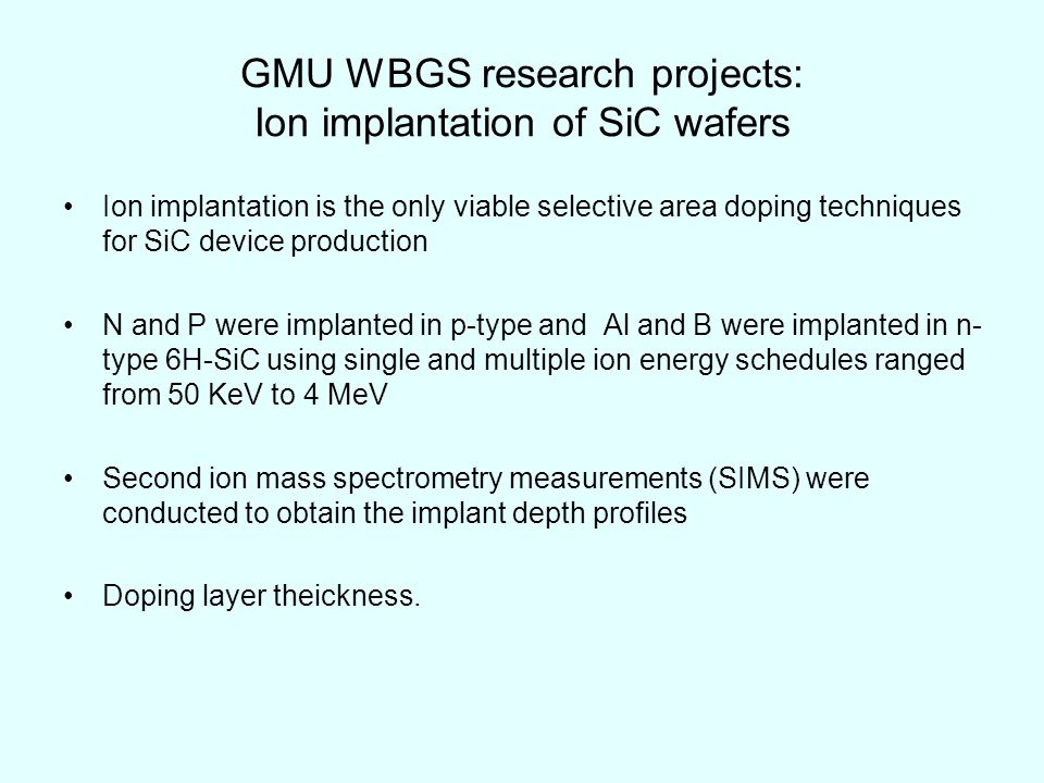 GMU WBGS research projects: Ion implantation of SiC wafers