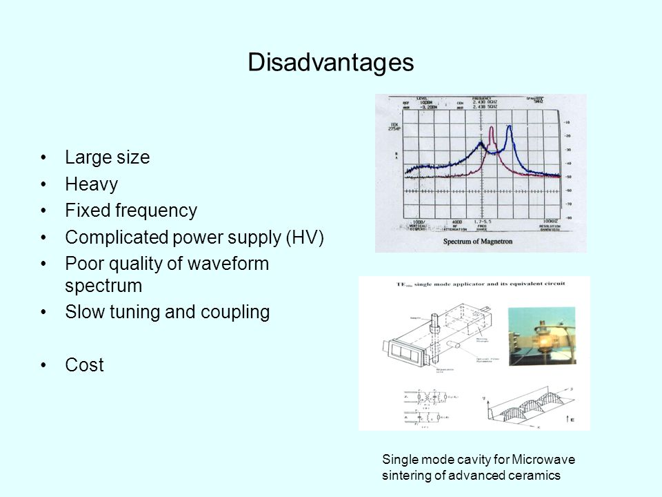 Disadvantages Large size Heavy Fixed frequency