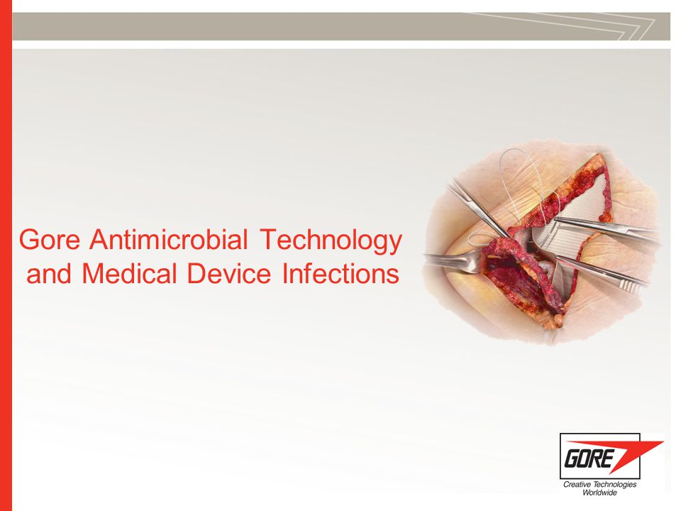 Gore Antimicrobial Technology and Medical Device Infections