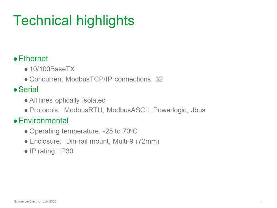 Technical highlights Ethernet Serial Environmental 10/100BaseTX