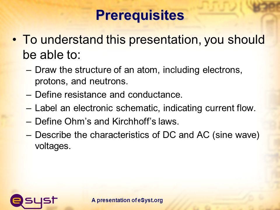 Prerequisites To understand this presentation, you should be able to: