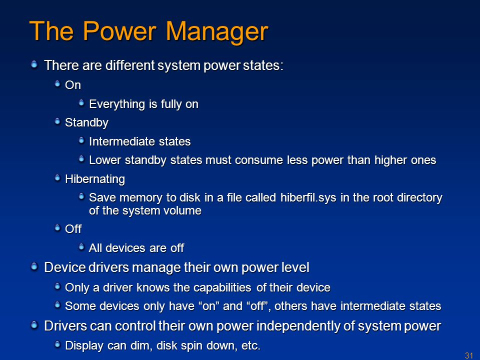 The Power Manager There are different system power states: