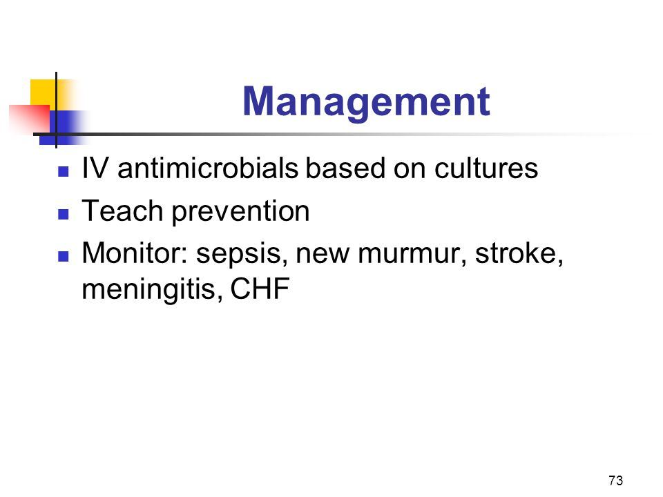 Management IV antimicrobials based on cultures Teach prevention
