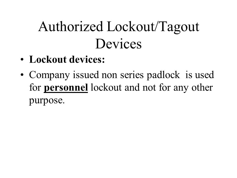 Authorized Lockout/Tagout Devices