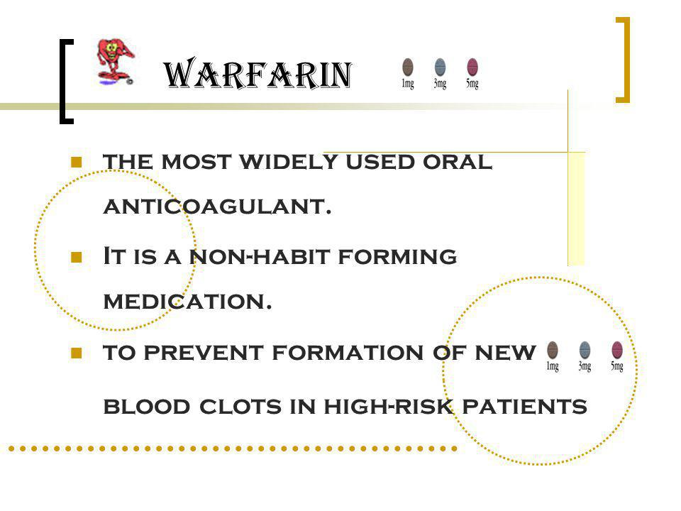 Warfarin the most widely used oral anticoagulant.