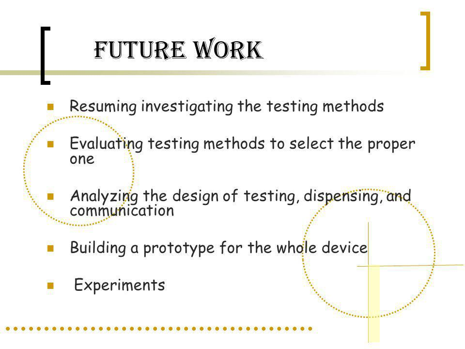 FUTURE WORK Resuming investigating the testing methods