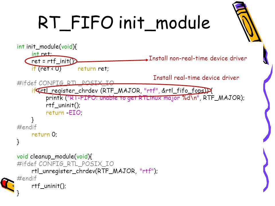 RT_FIFO init_module int init_module(void){ int ret; ret = rtf_init();