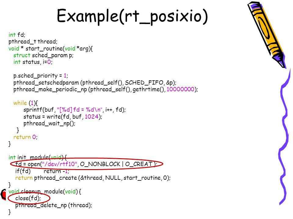 Example(rt_posixio) int fd; pthread_t thread;