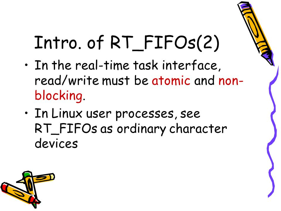 Intro. of RT_FIFOs(2) In the real-time task interface, read/write must be atomic and non-blocking.