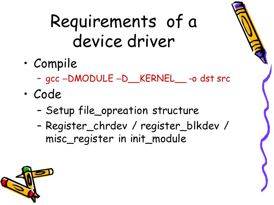 Requirements of a device driver