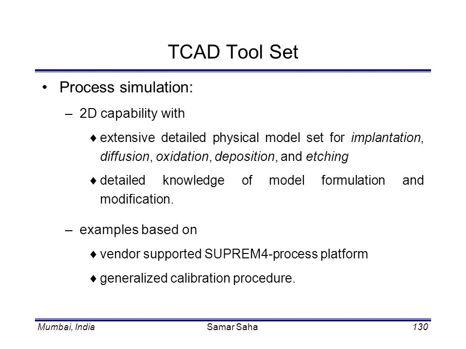TCAD Tool Set Process simulation: 2D capability with examples based on